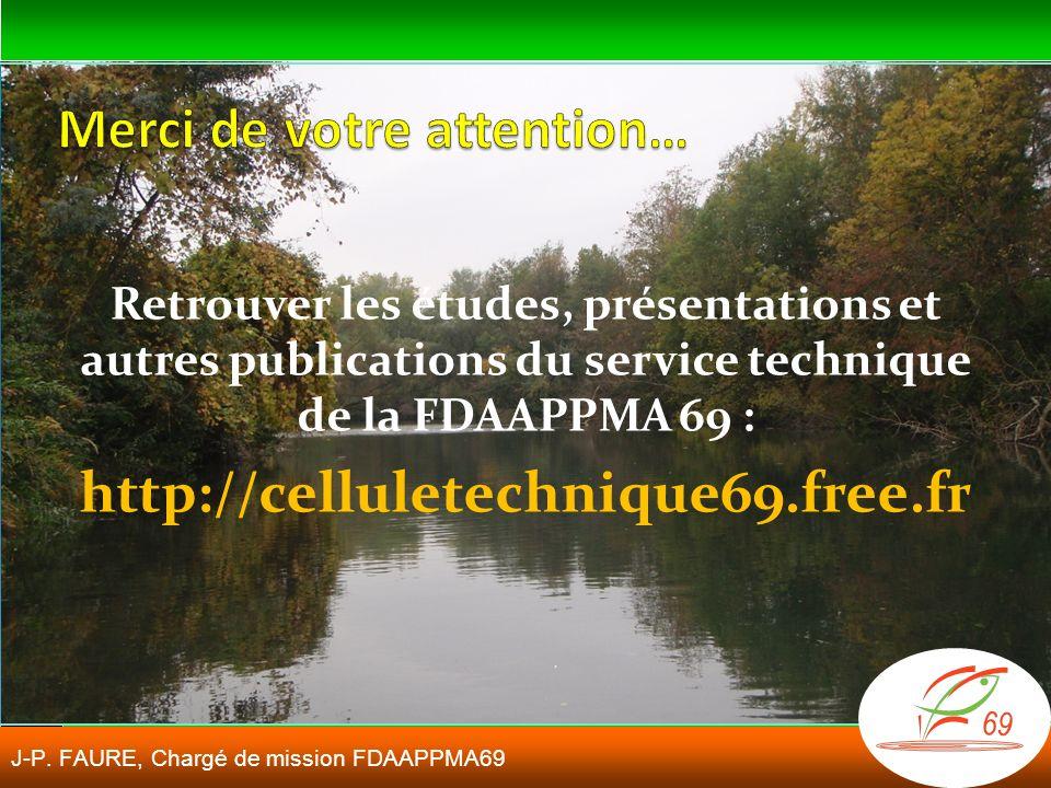 Retrouver les études, présentations et autres publications du service technique de la FDAAPPMA 69 : http://celluletechnique69.free.fr J-P.