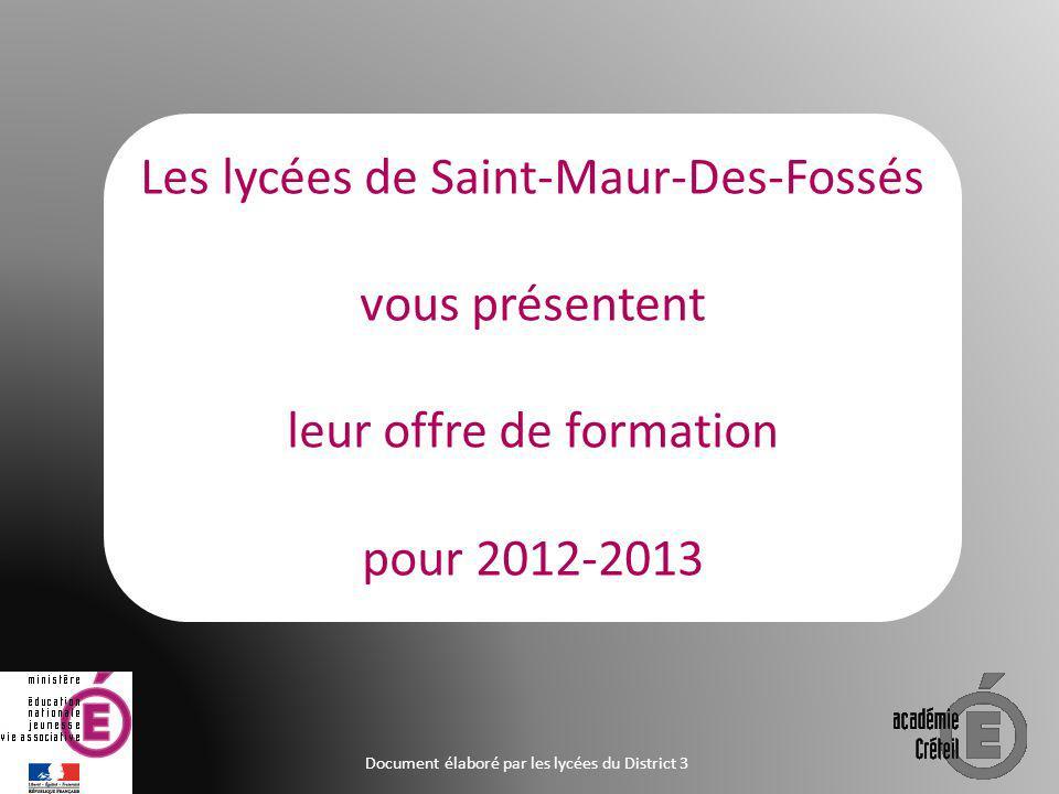 Les lycées de Saint-Maur-Des-Fossés vous présentent leur offre de formation pour 2012-2013 Document élaboré par les lycées du District 3