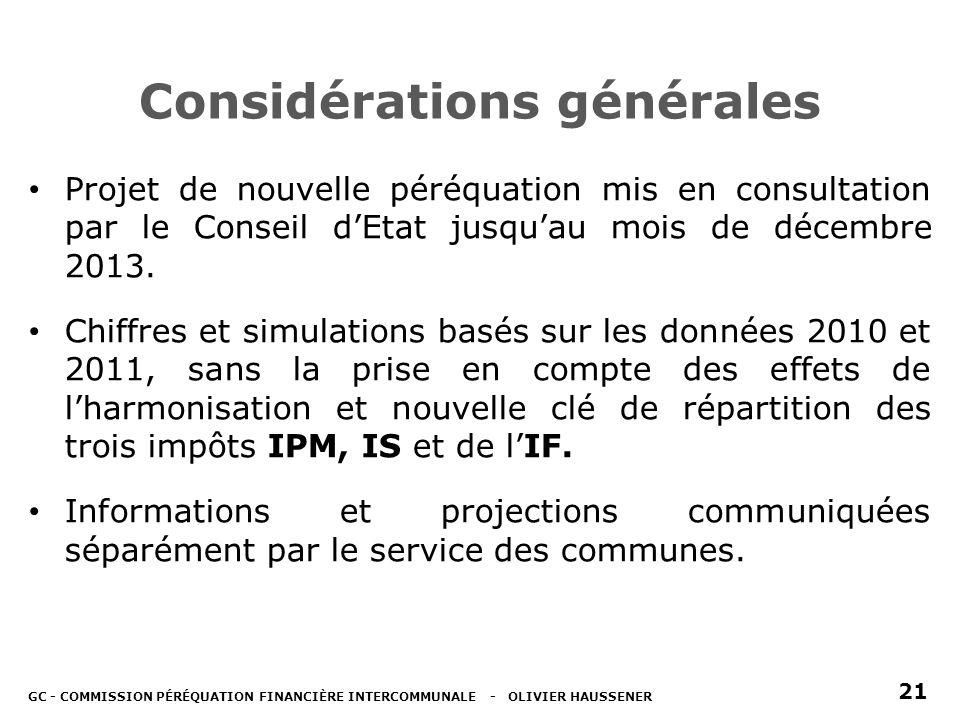 Considérations générales Projet de nouvelle péréquation mis en consultation par le Conseil dEtat jusquau mois de décembre 2013.