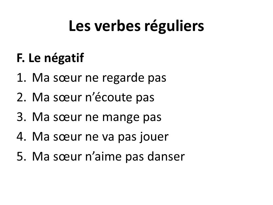 Les verbes réguliers F.