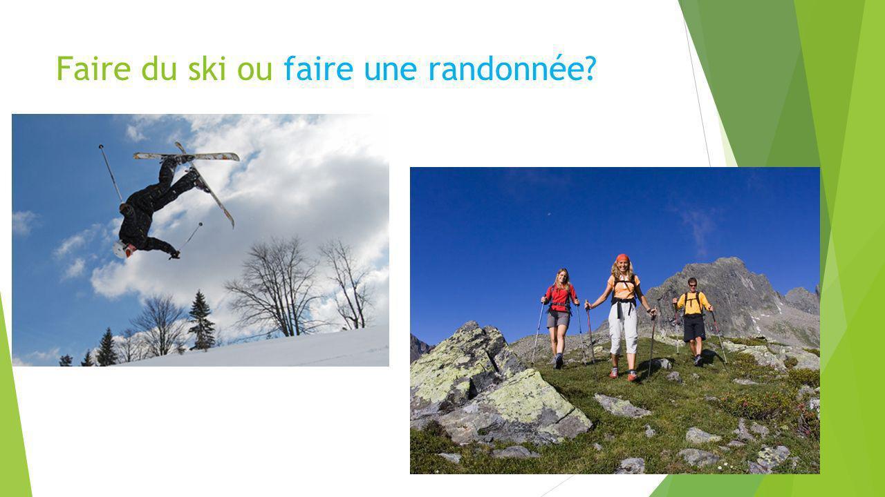 Faire du ski ou faire une randonnée?