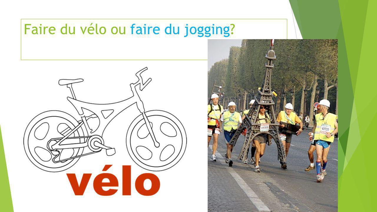 Faire du vélo ou faire du jogging?