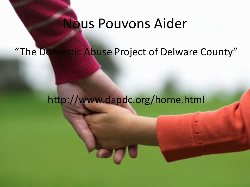 Nous Pouvons Aider The Domestic Abuse Project of Delware County http://www.dapdc.org/home.html