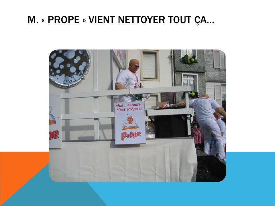 M. « PROPE » VIENT NETTOYER TOUT ÇA…