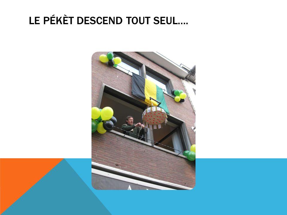 LE PÉKÈT DESCEND TOUT SEUL….