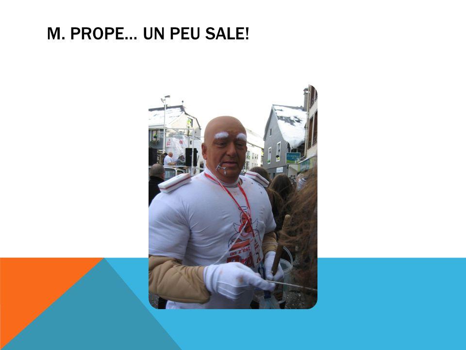 M. PROPE… UN PEU SALE!