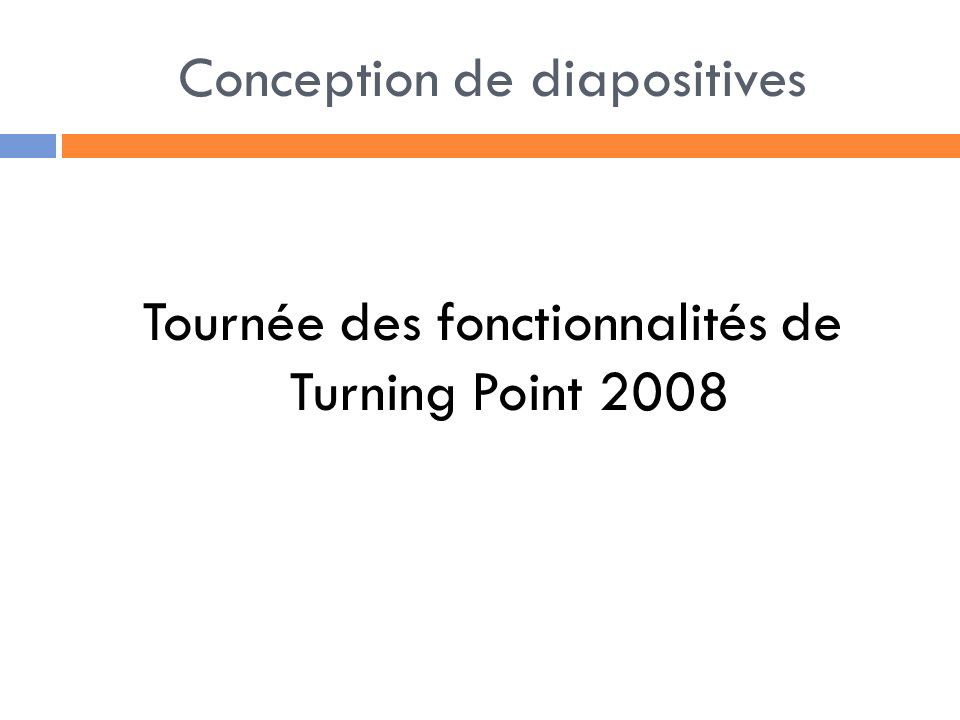 Conception de diapositives Tournée des fonctionnalités de Turning Point 2008