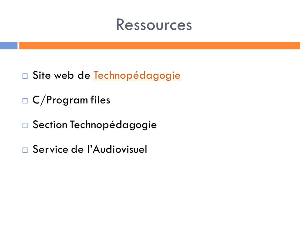 Ressources Site web de TechnopédagogieTechnopédagogie C/Program files Section Technopédagogie Service de lAudiovisuel