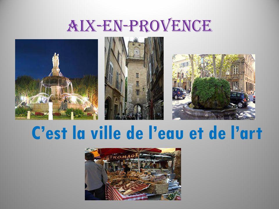 Aix-en-Provence Cest la ville de leau et de lart C
