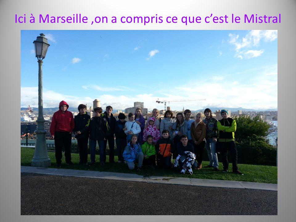 Ici à Marseille,on a compris ce que cest le Mistral