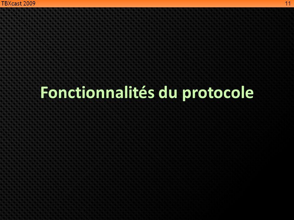 Fonctionnalités du protocole 11 TBXcast 2009