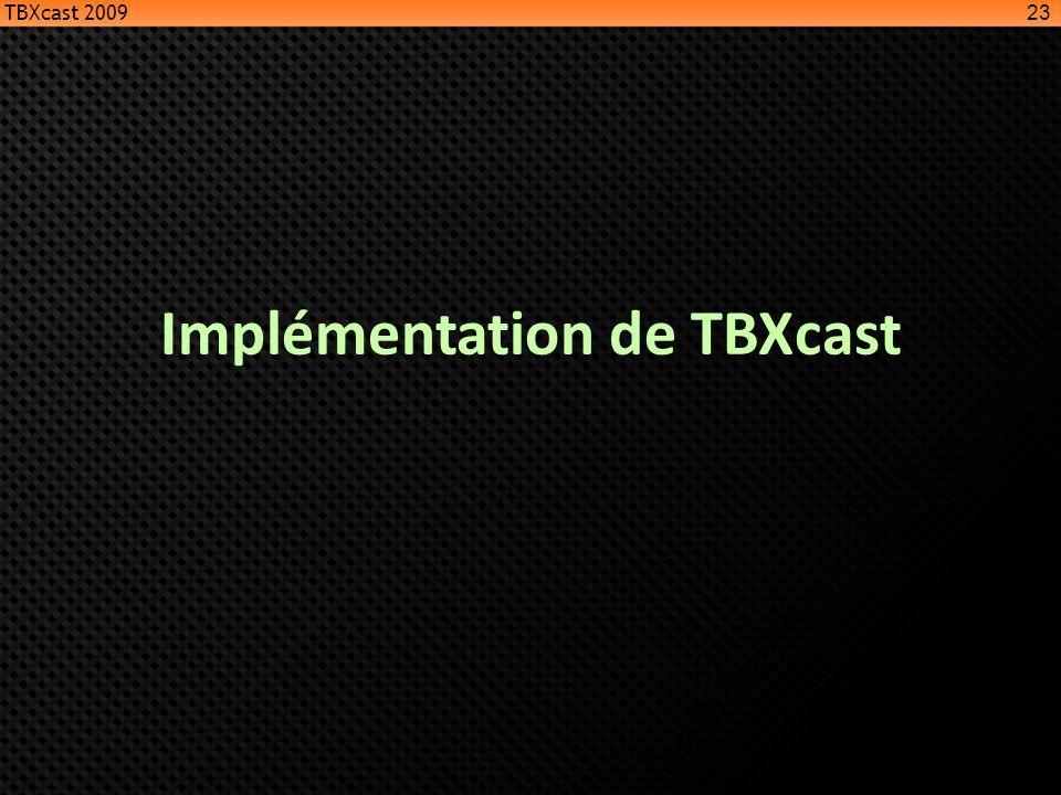 Implémentation de TBXcast 23 TBXcast 2009