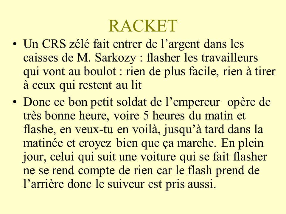 RACKET Un CRS zélé fait entrer de largent dans les caisses de M.