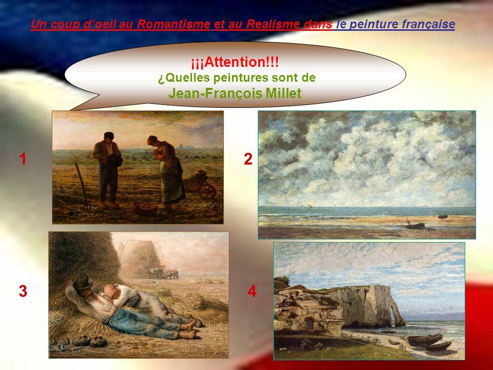 Un coup doeil au Romantisme et au Realisme dans le peinture française ¡¡¡Attention!!! ¿Quelles peintures sont de Jean-François Millet 12 34