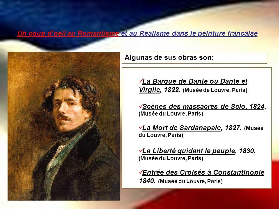 Un coup doeil au Romantisme et au Realisme dans le peinture française La Barque de Dante ou Dante et Virgile, 1822. (Musée de Louvre, Paris) Scènes de