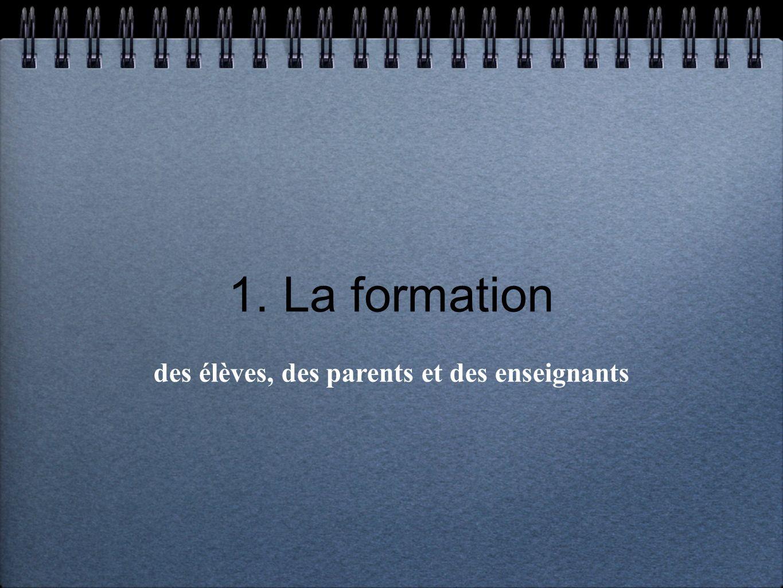 1. La formation des élèves, des parents et des enseignants