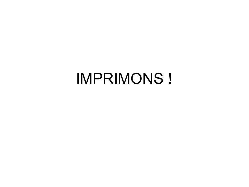IMPRIMONS !