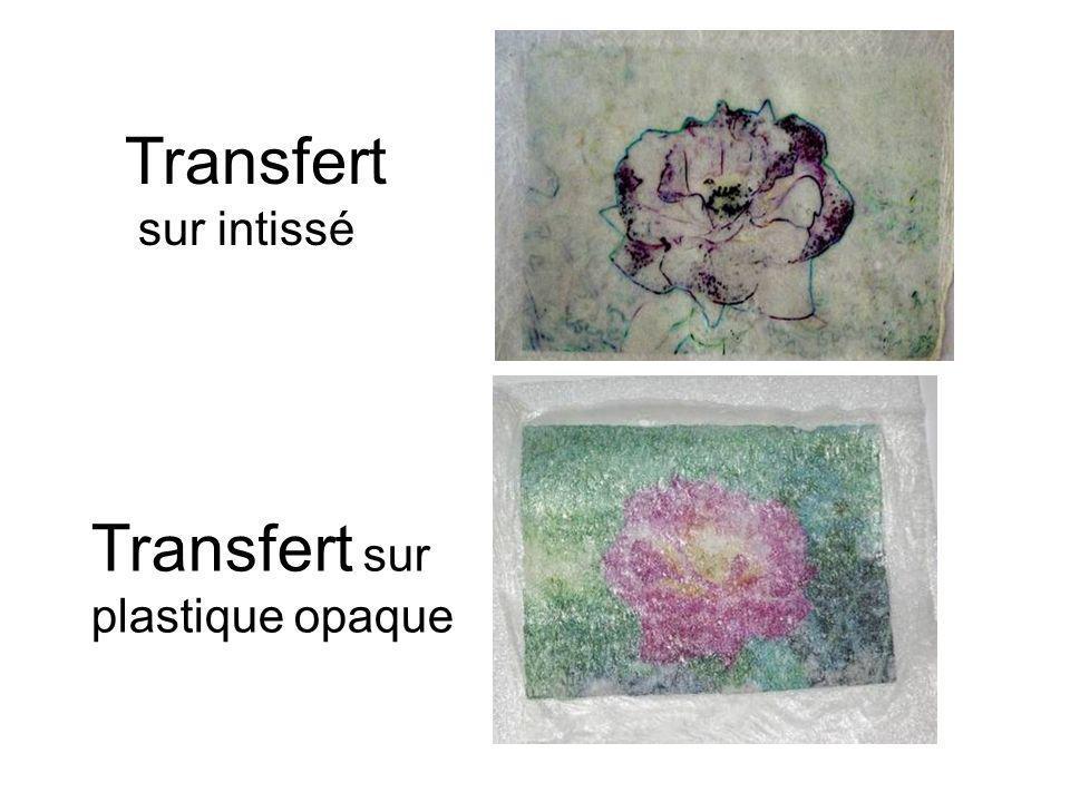 Transfert sur intissé Transfert sur plastique opaque