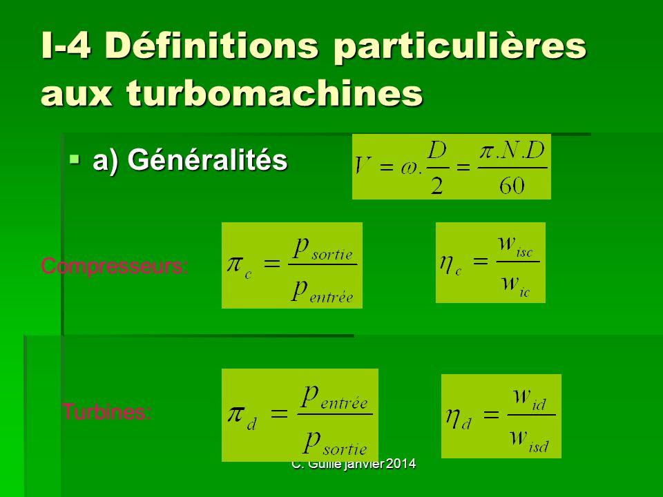 I-4 Définitions particulières aux turbomachines a) Généralités Compresseurs: Turbines: