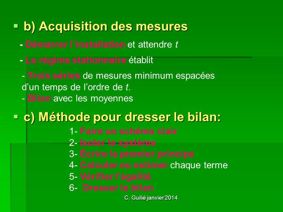 b) Acquisition des mesures c) Méthode pour dresser le bilan: - Démarrer linstallation et attendre t - Le régime stationnaire établit - T- Trois séries