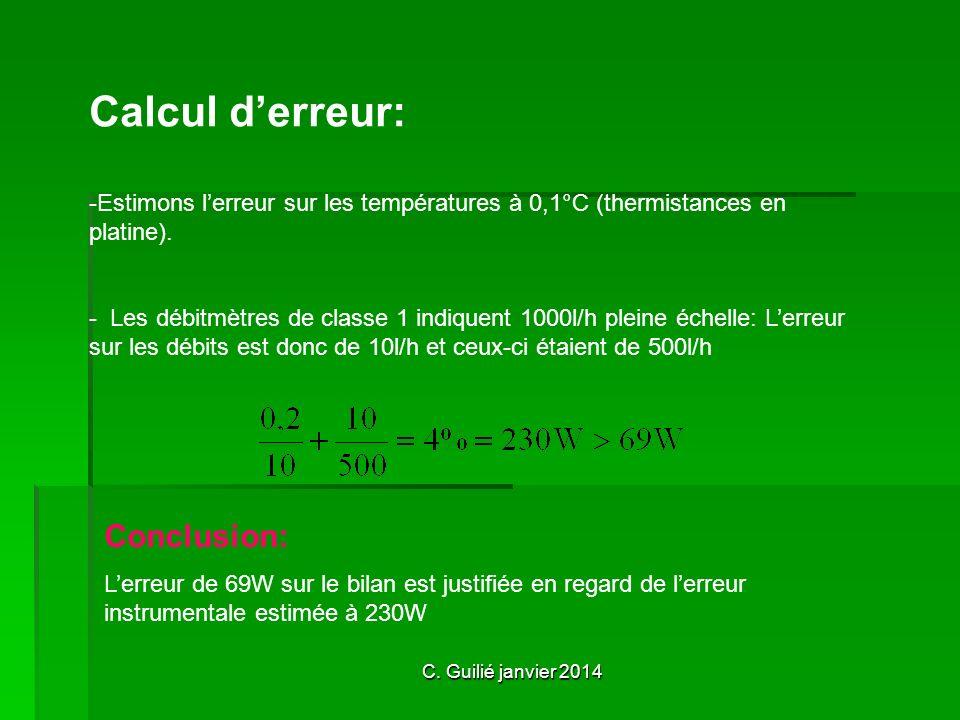 C. Guilié janvier 2014 Calcul derreur: -E-Estimons lerreur sur les températures à 0,1°C (thermistances en platine). - Les débitmètres de classe 1 indi