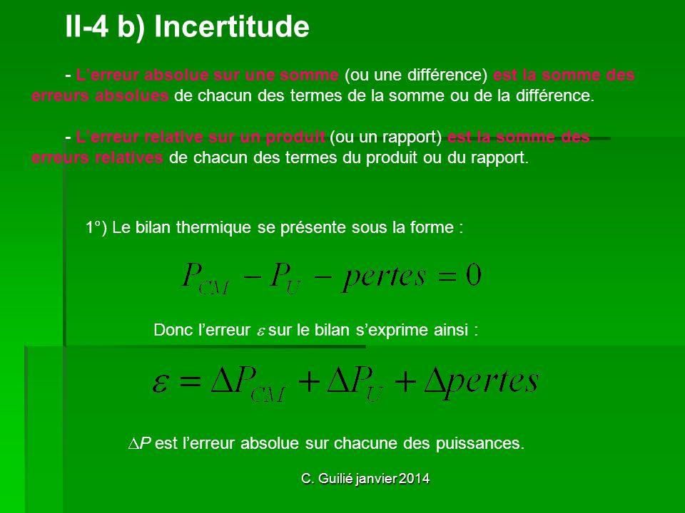 C. Guilié janvier 2014 II-4 b) Incertitude - Lerreur absolue sur une somme (ou une différence) est la somme des erreurs absolues de chacun des termes
