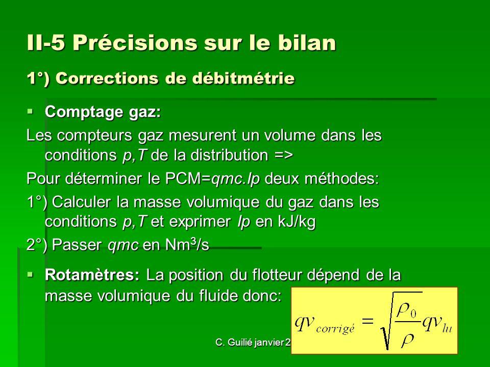 C. Guilié janvier 2014 II-5 Précisions sur le bilan 1°) Corrections de débitmétrie Comptage gaz: Les compteurs gaz mesurent un volume dans les conditi