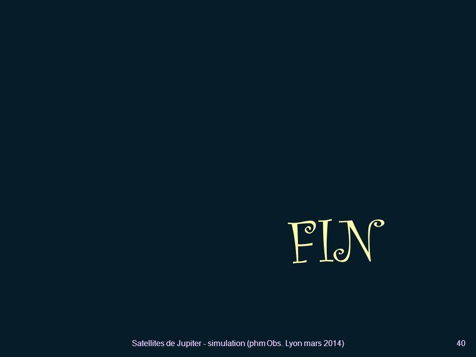 Satellites de Jupiter - simulation (phm Obs. Lyon mars 2014)40 FIN