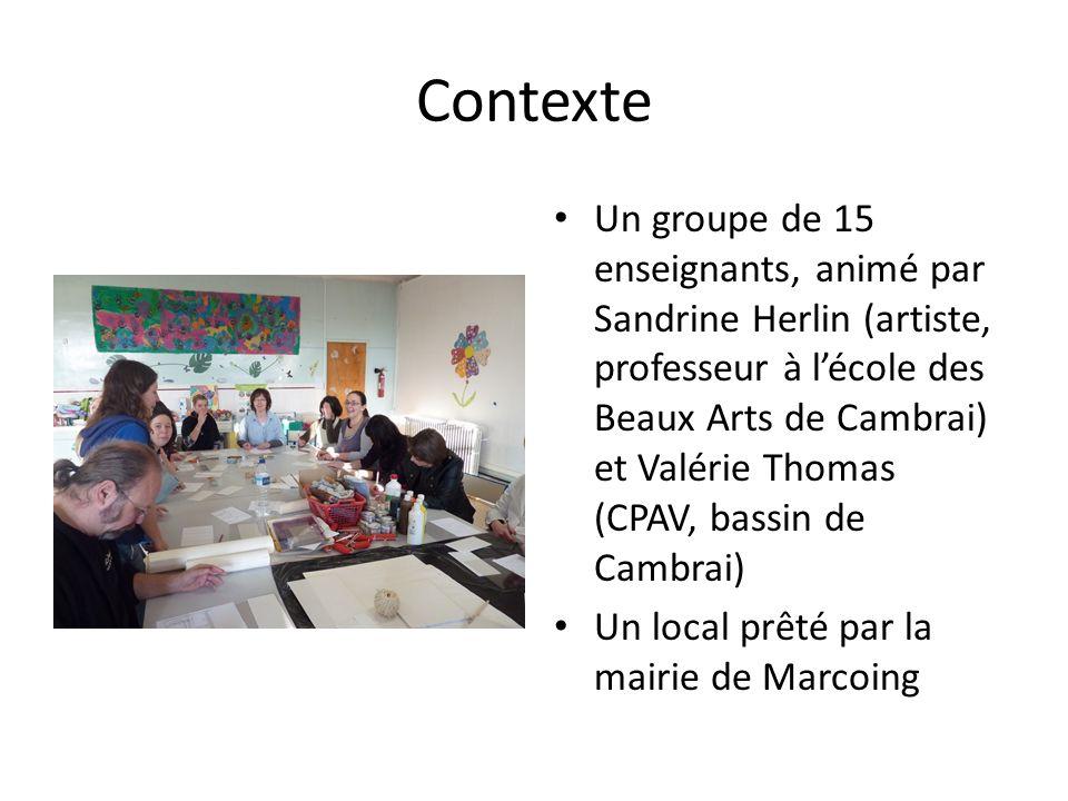 Contexte Un groupe de 15 enseignants, animé par Sandrine Herlin (artiste, professeur à lécole des Beaux Arts de Cambrai) et Valérie Thomas (CPAV, bass