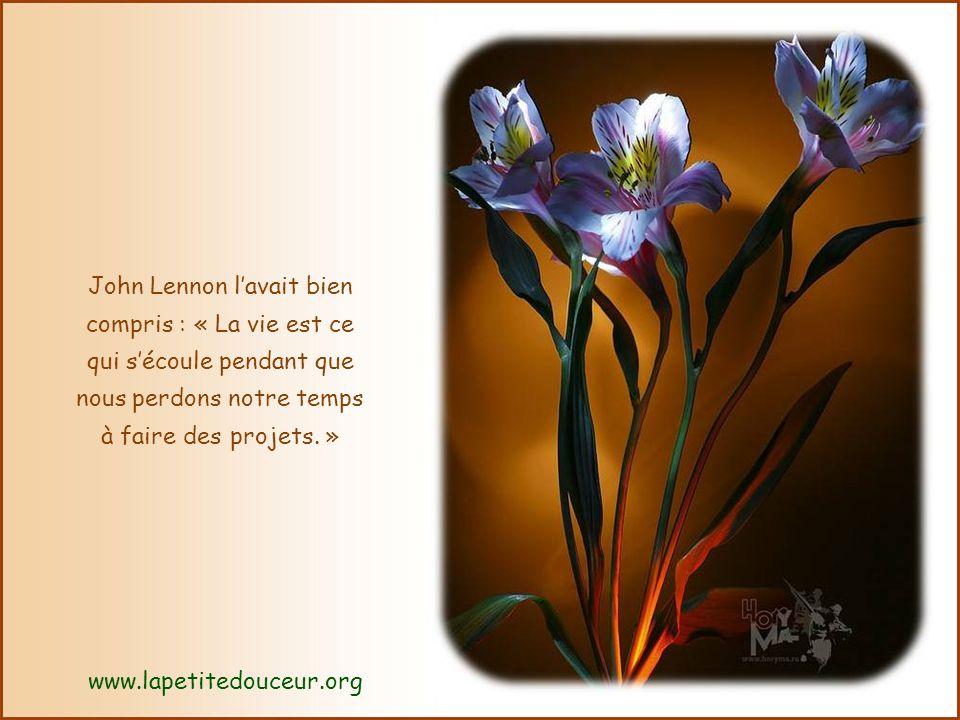 John Lennon lavait bien compris : « La vie est ce qui sécoule pendant que nous perdons notre temps à faire des projets.