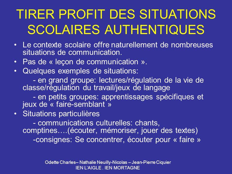 Odette Charles– Nathalie Neuilly-Nicolas – Jean-Pierre Ciquier IEN LAIGLE. IEN MORTAGNE TIRER PROFIT DES SITUATIONS SCOLAIRES AUTHENTIQUES Le contexte