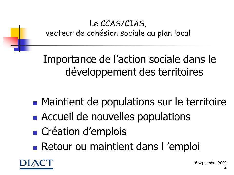 2 Importance de laction sociale dans le développement des territoires Maintient de populations sur le territoire Accueil de nouvelles populations Créa