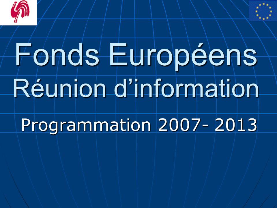 Fonds Européens Réunion dinformation Programmation 2007- 2013