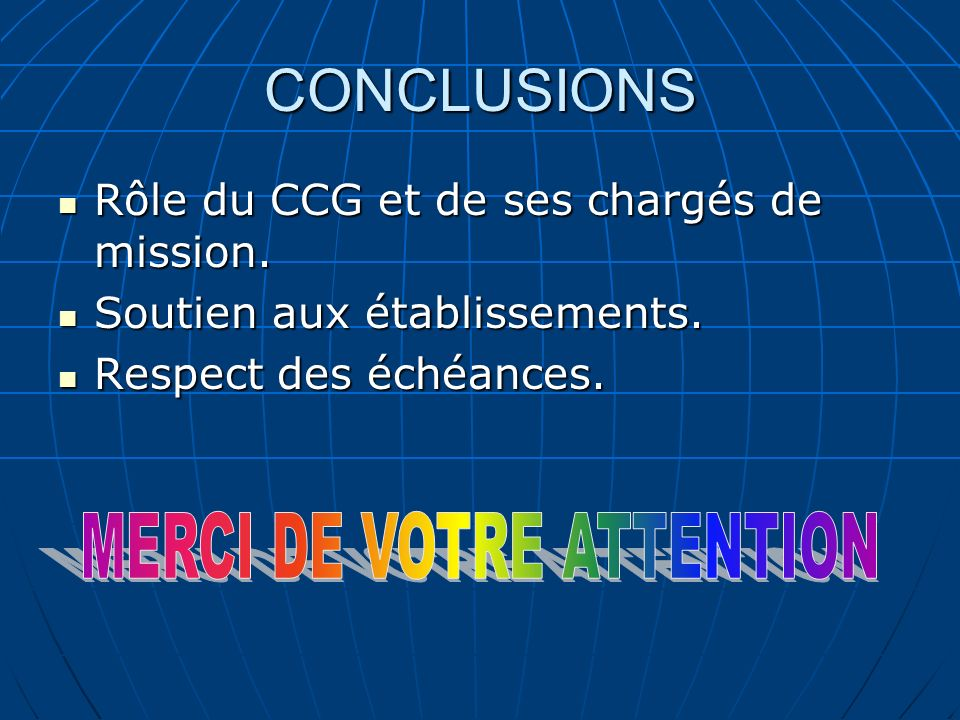 CONCLUSIONS Rôle du CCG et de ses chargés de mission. Rôle du CCG et de ses chargés de mission. Soutien aux établissements. Soutien aux établissements
