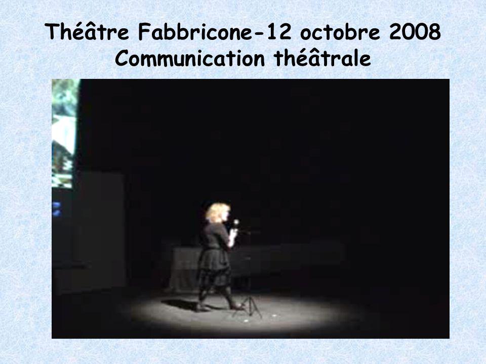 Théâtre Fabbricone-12 octobre 2008 Communication théâtrale