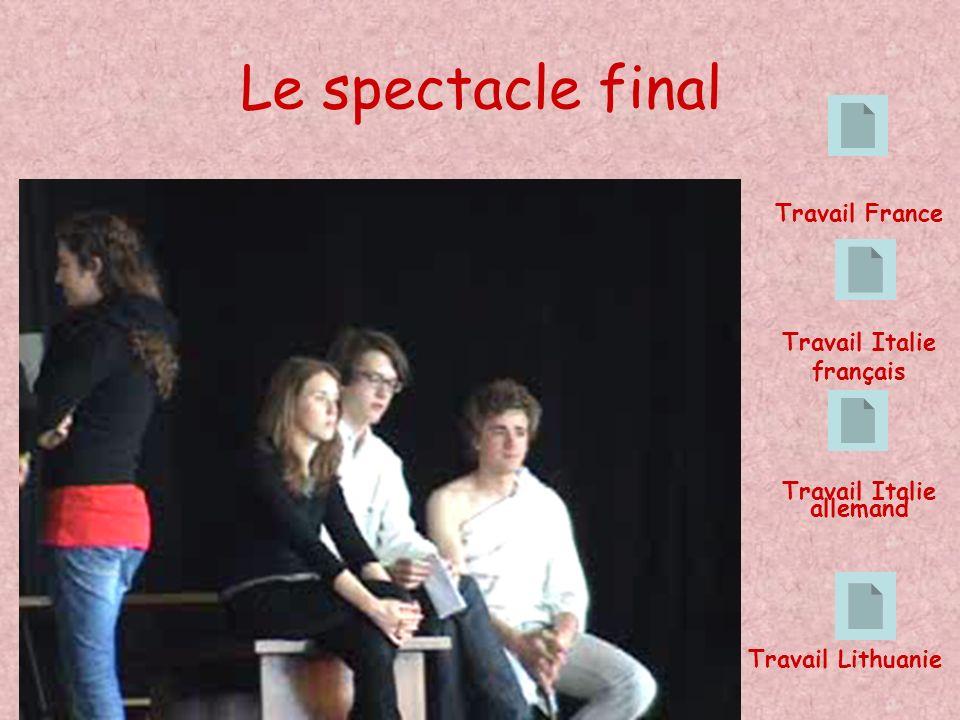 Le spectacle final Travail Italie français Travail France Travail Lithuanie Travail Italie allemand