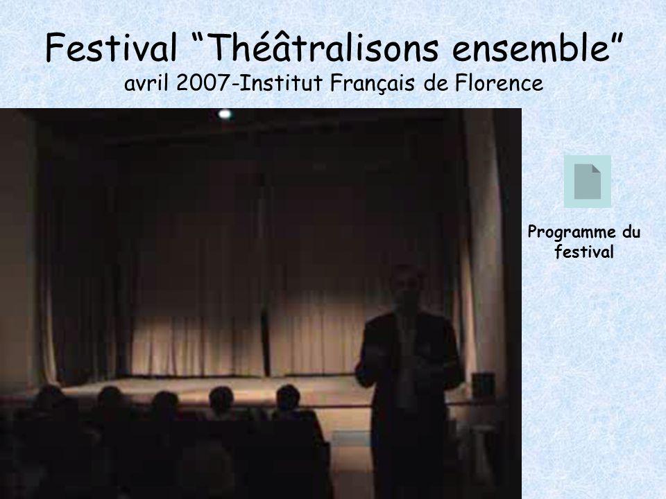 Festival Théâtralisons ensemble avril 2007-Institut Français de Florence Programme du festival