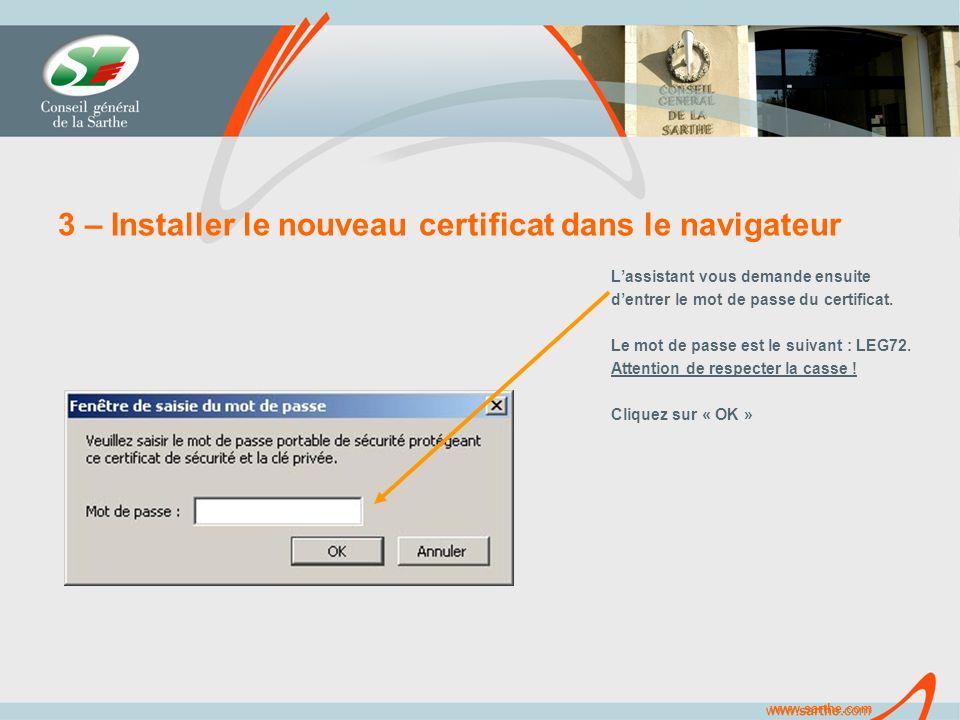 www.sarthe.com 3 – Installer le nouveau certificat dans le navigateur Lassistant vous demande ensuite dentrer le mot de passe du certificat.