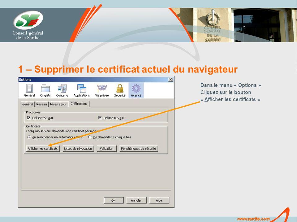 www.sarthe.com 1 – Supprimer le certificat actuel du navigateur Dans le menu « Options » Cliquez sur le bouton « Afficher les certificats »