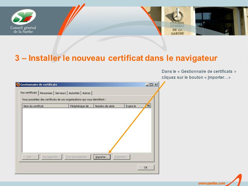 www.sarthe.com 3 – Installer le nouveau certificat dans le navigateur Dans le « Gestionnaire de certificats » cliquez sur le bouton « Importer…»