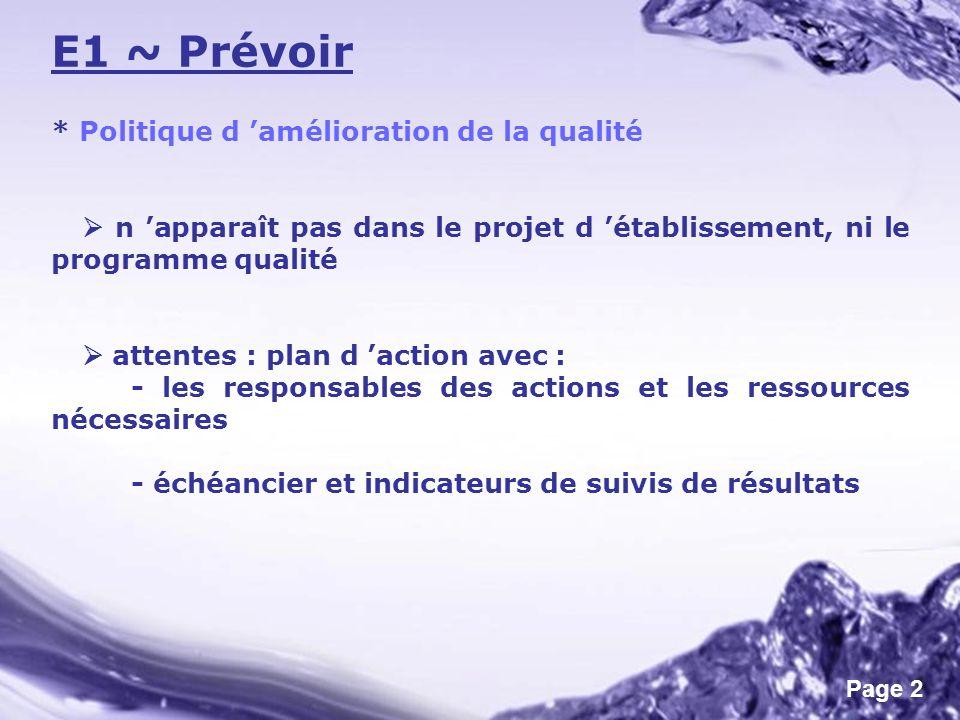 Page 2 E1 ~ Prévoir * Politique d amélioration de la qualité n apparaît pas dans le projet d établissement, ni le programme qualité attentes : plan d