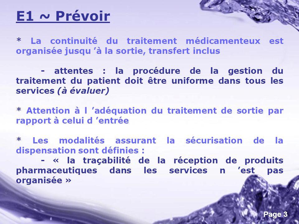 Page 3 E1 ~ Prévoir * La continuité du traitement médicamenteux est organisée jusqu à la sortie, transfert inclus - attentes : la procédure de la gest