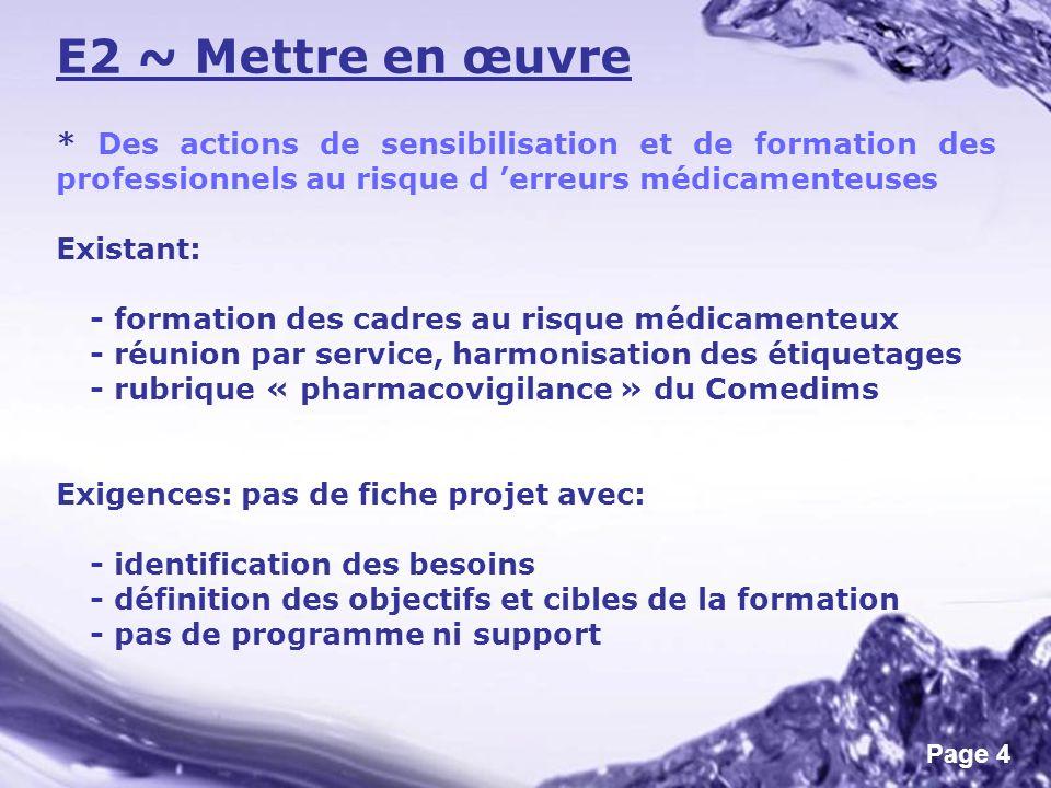 Page 4 * Des actions de sensibilisation et de formation des professionnels au risque d erreurs médicamenteuses Existant: - formation des cadres au ris