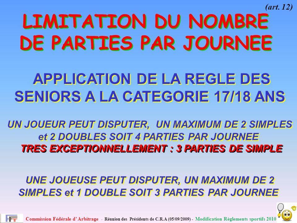 Commission Fédérale d Arbitrage - Réunion des Présidents de C.R.A (05/09/2009) - Modification Règlements sportifs 2010 LIMITATION DU NOMBRE DE PARTIES PAR JOURNEE (art.