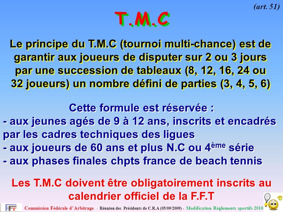 Commission Fédérale d Arbitrage - Réunion des Présidents de C.R.A (05/09/2009) - Modification Règlements sportifs 2010 T.M.C (art.