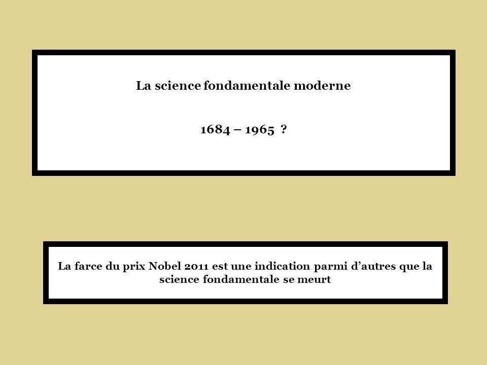 La science fondamentale moderne 1684 – 1965 .