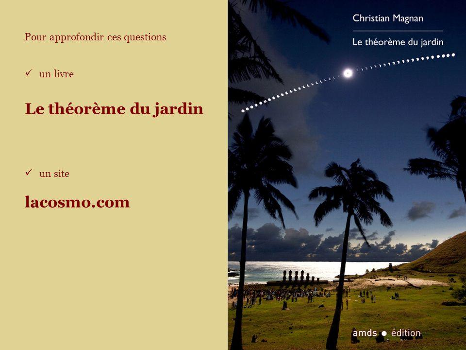 Pour approfondir ces questions un livre Le théorème du jardin un site lacosmo.com