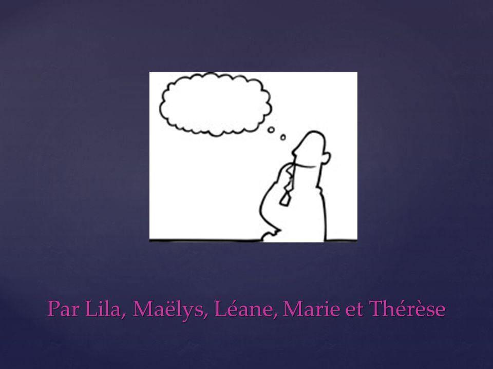 Par Lila, Maëlys, Léane, Marie et Thérèse