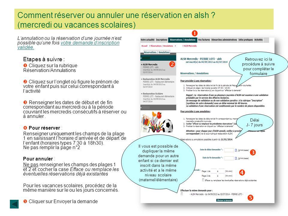 Comment réserver ou annuler une réservation en alsh ? (mercredi ou vacances scolaires) Lannulation ou la réservation dune journée nest possible quune