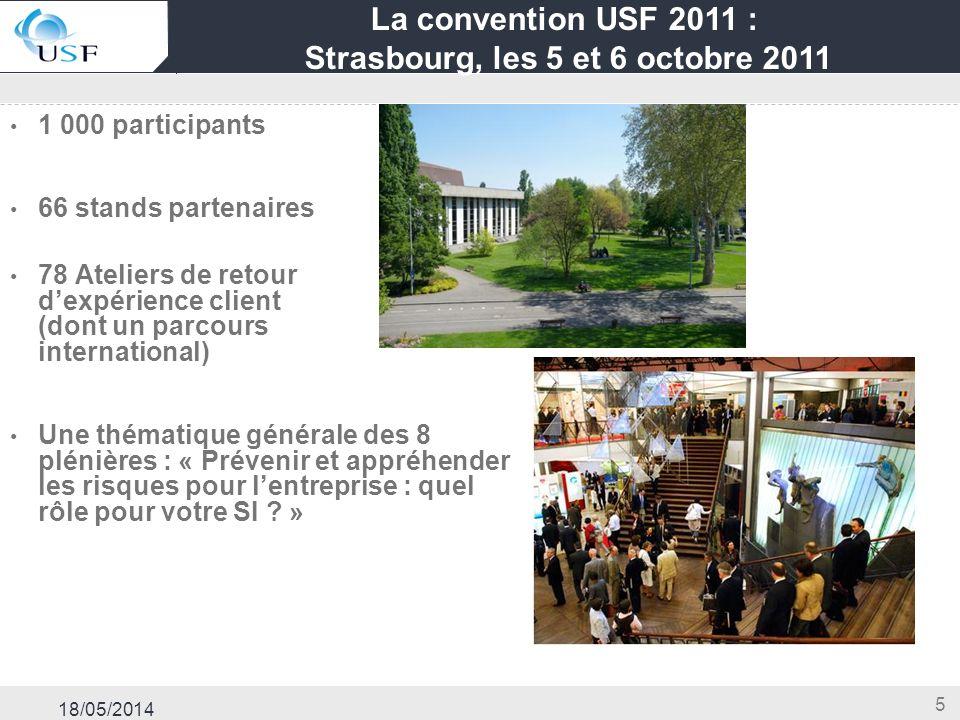 18/05/2014 5 1 000 participants 66 stands partenaires 78 Ateliers de retour dexpérience client (dont un parcours international) Une thématique général